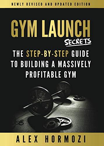 Gym Launch by Alex Hormozi